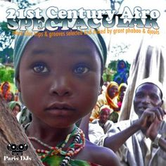 Grant Phabao and Djouls 21st Century Afro Spectacular Mix - Vol 1