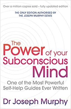 The Power Of Your Subconscious Mind (revised): One Of The Most Powerful Self-help Guides Ever Written!: Amazon.co.uk: Revised By Ian McMahan, Joseph Murphy/: 9781471179396: Books Good Books, Books To Read, Joseph Murphy, Spiritual Wisdom, Subconscious Mind, Peace Of Mind, Getting Things Done, Self Help, Life Lessons