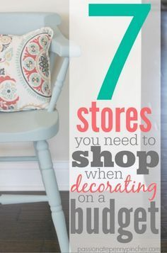 7 Stores You Need To Shop When Decorating On A Budget-Goodwill, Thrift Stores, and even Craigslist!