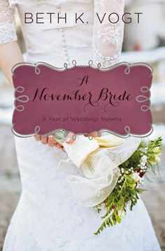 First Page to the Last REVIEW: A November Bride by Beth Vogt