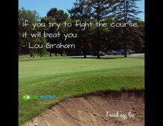 If you try to fight the course it will beat you. #Lou Graham #golf #golfer #golfcourse #golfing #golfchannel #livingthegreen #pgatour #pga #lpga #USOpen #Oakmont