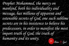 Prophet Mohammed, the mercy for mankind, said  belief in Jesus, Moses, Adam, a paramount condition to be his adherent.