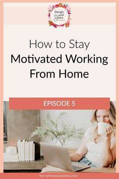 Do you find it hard to stay motivated working from home? In this podcast episode, I talk about how I stay motivated and moving forward in my business while working from home by sharing some tips that help me stay focused and on track each day. Stay Focused, How To Stay Motivated, Kids Patterns, Floral Patterns, Textile Design, Fabric Design, Photoshop Tips, Inspiration For Kids, Surface Pattern Design