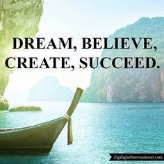 Dream believe create succeed. #Dream #Believe #Create #Succeed ziglarcertified.com by thezigziglar Life Status, Motivational Quotes, Inspirational Quotes, Zig Ziglar, Affirmations, Believe, Positivity, Instagram Posts, Fun