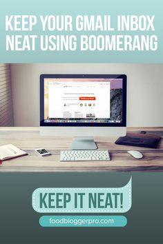 How to Keep your Gmail Inbox Neat Using Boomerang | foodbloggerpro.com