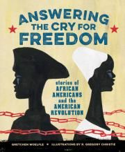 Answering the Cry for Freedom, written by Gretchen Woelfle and illustrated by R. Gregory Christie | Boyds Mills Press - Publisher of Children's Books
