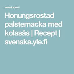 Honungsrostad palsternacka med kolasås   Recept   svenska.yle.fi