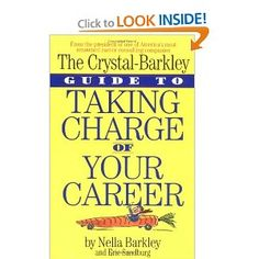 Recommended by Career Expert Jane Kipke:  Amazon.com: Crystal-Barkley Guide to Taking Charge of Your Career (0019628034953): Nella Barkley, Eric Sandburg: Books