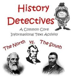 History Detectives: North vs. South Civil War Informational Text Activity Aligned to the CCSS. Great for upper elementary students to prepare for the SBAC or PARCC tests! $