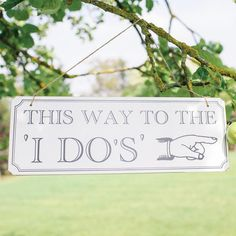 The Wedding of My Dreams - This Way to The I Dos Wedding Sign