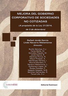 Mejora del gobierno corporativo de sociedades no cotizadas : (a propósito de la Ley 31/2014 de 3 de diciembre) / Rafael Jordá García, Linda Navarro Matamoros, dirección. - 2015