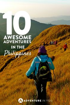 Thinking of exploring the Philippines? Don't miss out on any of these awesome adventures from trekking to sailing...the Philippines is a paradise for adventurous travelers.