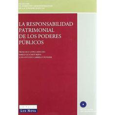 La responsabilidad patrimonial de los poderes públicos / Francisco López Menudo, Emilio Guichot Reina, Juan Antonio Carrillo Donaire. - 2005
