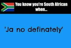 You know you're South African when… Ja no defin(a)tely. Enjoy the Shit South … You know you're South African when… Ja no defin(a)tely. Enjoy the Shit South Africans Say! African Jokes, Africa Quotes, Words Quotes, Sayings, African Proverb, African History, Cape Town, The Funny, South Africa