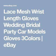 Lace Mesh Wrist Length Gloves Wedding Bridal Party Car Models Gloves 3Colors | eBay