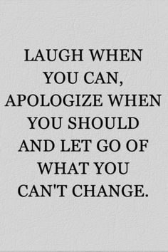 Laugh when you can,