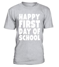 """# Happy First Day Of School T Shirt Funny New Student Year .  Special Offer, not available in shops      Comes in a variety of styles and colours      Buy yours now before it is too late!      Secured payment via Visa / Mastercard / Amex / PayPal      How to place an order            Choose the model from the drop-down menu      Click on """"Buy it now""""      Choose the size and the quantity      Add your delivery address and bank details      And that's it!      Tags: Funny Welcome Back To the…"""