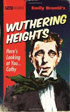 Wuthering Heights (Pulp! The Classics) by Emily Bronte,http://www.amazon.com/dp/1843441349/ref=cm_sw_r_pi_dp_KKritb09VA1740GA