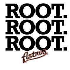 Houston Astros marketing campaign. Root. Root. Root.
