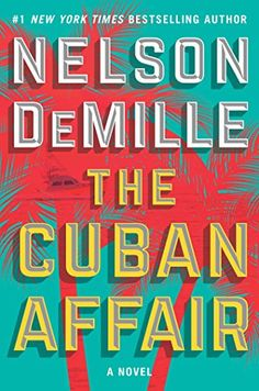 The Cuban Affair: A Novel by Nelson DeMille  Please click on the audio cover to check availability or to place a hold @ Otis .