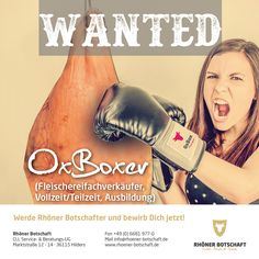 """WANTED: Wir suchen ab sofort """"OxBoxer"""" (Fleischereifachverkäufer/in in Vollzeit oder Teilzeit und Auszubildende). Bewerbungen bitte an info@rhoener-botschaft.de. Teilen und Weitersagen erwünscht!"""