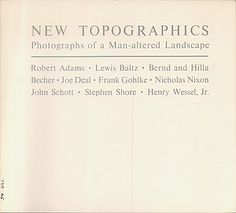 New Topographics: Photographs of a Man-altered Landscape (George Eastman House, 1975)