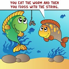 you eat the worm and then you floss with the string.:)