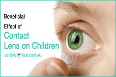 Beneficial Effect of Contact Lens on Children - Children who wear contact lenses to correct near-sightedness exhibit higher self-esteem both before and after they begin to wear contact lens, compared with those of the same age who wear glasses