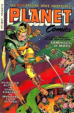 Planet Comics pulp cover art Retro futurism back to the future tomorrow tomorrowland space spaceship planet planets starship stars starbase spaceport age sci-fi science fiction pulp martians BEM's alien aliens ray raygun blaster phaser shooting