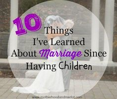 Marriage and children, lessons learned in marriage,