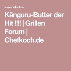 Känguru-Butter der Hit !!!! | Grillen Forum | Chefkoch.de