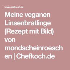 Meine veganen Linsenbratlinge (Rezept mit Bild) von mondscheinroeschen | Chefkoch.de