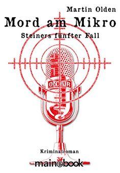 Mord am Mikro: Steiners fünfter Fall (Steiner-Krimi 5)