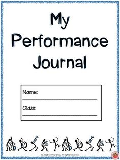 PERFORMANCE JOURNALI use the Performance Journal with my middle school and high school students. The completion of the journal is a required part of their performance assessment. Print off the number of required pages for your class and combine into a performance journal for each student.