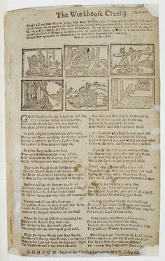 A ballad with a rough woodcut across the top in six panes, entitled - The Workhouse Cruelty Victorian London, Victorian Era, Session 9, Order Of The Day, Industrial Revolution, Vintage Pictures, Old Things, Around The Worlds, East London