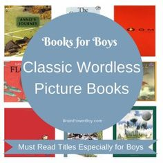 Classic Wordless Picture Books chosen specifically for boys. These are books they will want to read again and again.