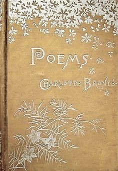 """""""Joy would fill my heart/Nature unveil thy awful face/To me a poets pow'r impart/Thoug[h] humble be my destined place."""" - early poem by Brontë Book Cover Art, Book Cover Design, Book Design, Book Art, Vintage Book Covers, Vintage Books, Old Books, Antique Books, I Love Books"""