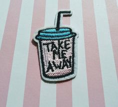 Take Me Away Drink Patch/Iron