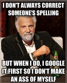 Yup I Google my spelling!