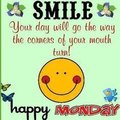 New Ideas For Quotes Happy Smile Mondays Happy Monday Pictures, Happy Monday Quotes, Good Morning Happy Monday, Monday Humor Quotes, Monday Motivation Quotes, Have A Happy Day, Morning Wish, Happy Friday, Monday Jokes