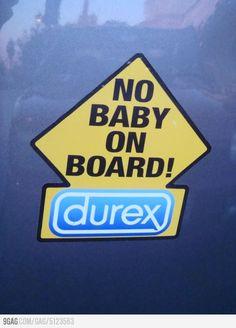 No baby on board!  #Durex advertisement sticker for cars }-> repinned by www.BlickeDeeler.de