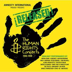 Released! The Human Rights Concerts, 1986-1998 (2CD) featuring Lou Reed, U2, Springsteen, The Police, Sting, Jimmy Page & Robert Plant, Alanis Morrisette and more