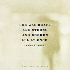 She Was Brave and Strong (Live Life Quotes, Love Life Quotes, Live Life Happy) - Fashion Great Quotes, Me Quotes, Motivational Quotes, Inspirational Quotes, Happy Quotes, Night Quotes, Cheer Up Quotes, Brave Quotes, Quotes Girls