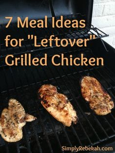 "Save Money and Keep Your Kitchen Cool with These 7 Meal Ideas for ""Leftover"" Grilled Chicken"