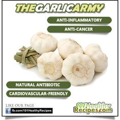 ♥ HOW DOES GARLIC BENEFITS ♥    1. Garlic is an antibiotic, antiviral and antifungal. It rids your body of infections    2. Garlic is anti-inflammatory. It helps relieve the symptoms of inflammation such as ar  thritis.    3. Garlic is an anti-cancer food. It helps prevent cancers of colorectal, pancreatic, breast, throat and prostate.    4. Garlic aids in reducing blood clots    5. Eating garlic frequently lower the risk of developing cardiovascular disease.