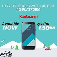 Karbonn Quattro L50 HD 4G – Phone with beautiful screens, fast performing Quad Core Processor, large memory and lots more. Now stay outdoors with fastest 4G platform.