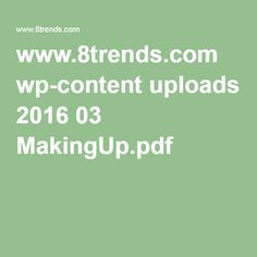 www.8trends.com wp-content uploads 2016 03 MakingUp.pdf