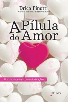 Download A Pílula do Amor - Drica Pinotti em-epub-mobi-e-pdf