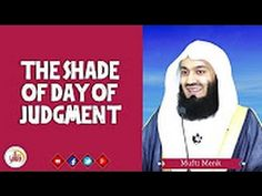 The Shade of Day of Judgment | Mufti Menk - YouTube Must watch