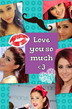 Love you Ariana <<<< love it thanks addyson!!!